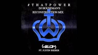 Will I Am ft Justin Bieber - #thatPower (DJ Houseman