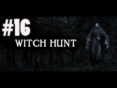 Охота на ведьму || Witch Hunt #16