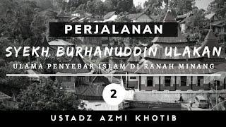 Download Kisah Syekh Burhanuddin (Perjalanan Hidup Di Pariangan) - UAZ