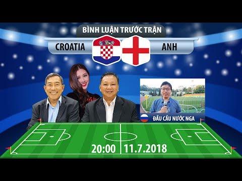 [TRUYỀN HÌNH TRỰC TIẾP] Bình luận World Cup 2018: Anh -  Croatia