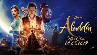 ALADDIN - Trailer chính thức - Khởi chiếu ngày 24.05.2019