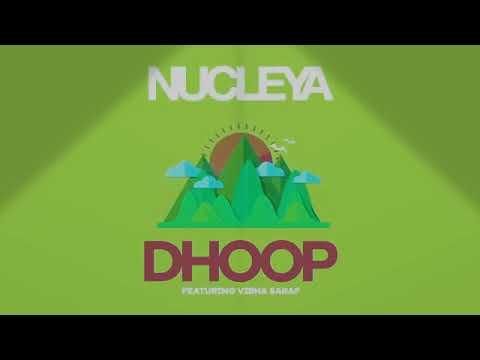 NUCLEYA NEW SONG DHOOP FT. VIBHA SARAF