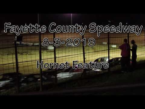 Fayette County Speedway Hornet Feature  Aug 3 2019