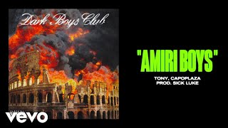 Dark Polo Gang, Tony Effe - AMIRI BOYS (prod Sick Luke) ft. Capo Plaza