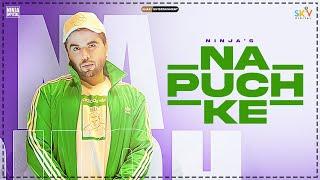 Na Puch Ke Official Video Ninja Laddi Gill Sky New Punjabi Song 2021 Latest Punjabi Song