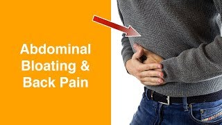 Abdominal Bloating and Back Pain