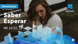 Saber Esperar | Mt 24.32, 33
