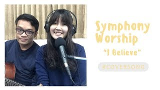 I Believe Symphony Worship Cover by Chocoustic.mp3
