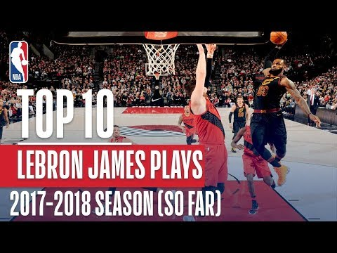 LeBron James Top 10 Plays From 2017-2018 Season