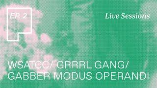 Plainsong Live Sessions | Ep. 2: WSATCC & Grrrl Gang & Gabber Modus Operandi