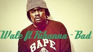 Wale ft. Rihanna - Bad (Remix) [Official Audio]