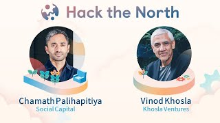 Hack the North 2020++ - Chamath Palihapitiya & Vinod Khosla Keynote
