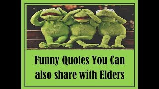 Funny quotes Share with elders
