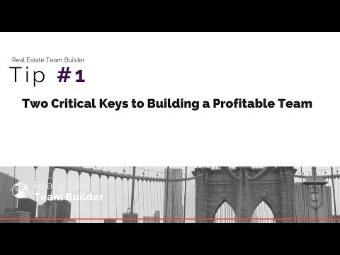 Tip #1 Real Estate Team Building - Two Critical Keys to Success