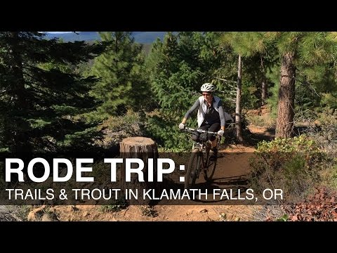 Rode Trip: Trails and Trout in Klamath Falls