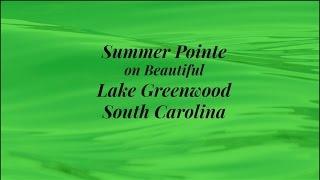 Summer Pointe On Lake Greenwood, South Carolina