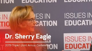 Triple I Annual Joint Conference - Dr. Sherry Eagle on Issues in Education