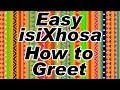 Easy IsiXhosa - Learn How To Greet (Xhosa For Beginners)