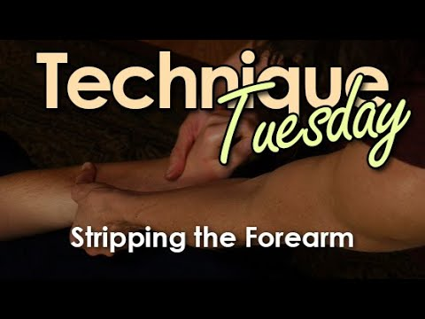 Technique Tuesday - Stripping the Forearm