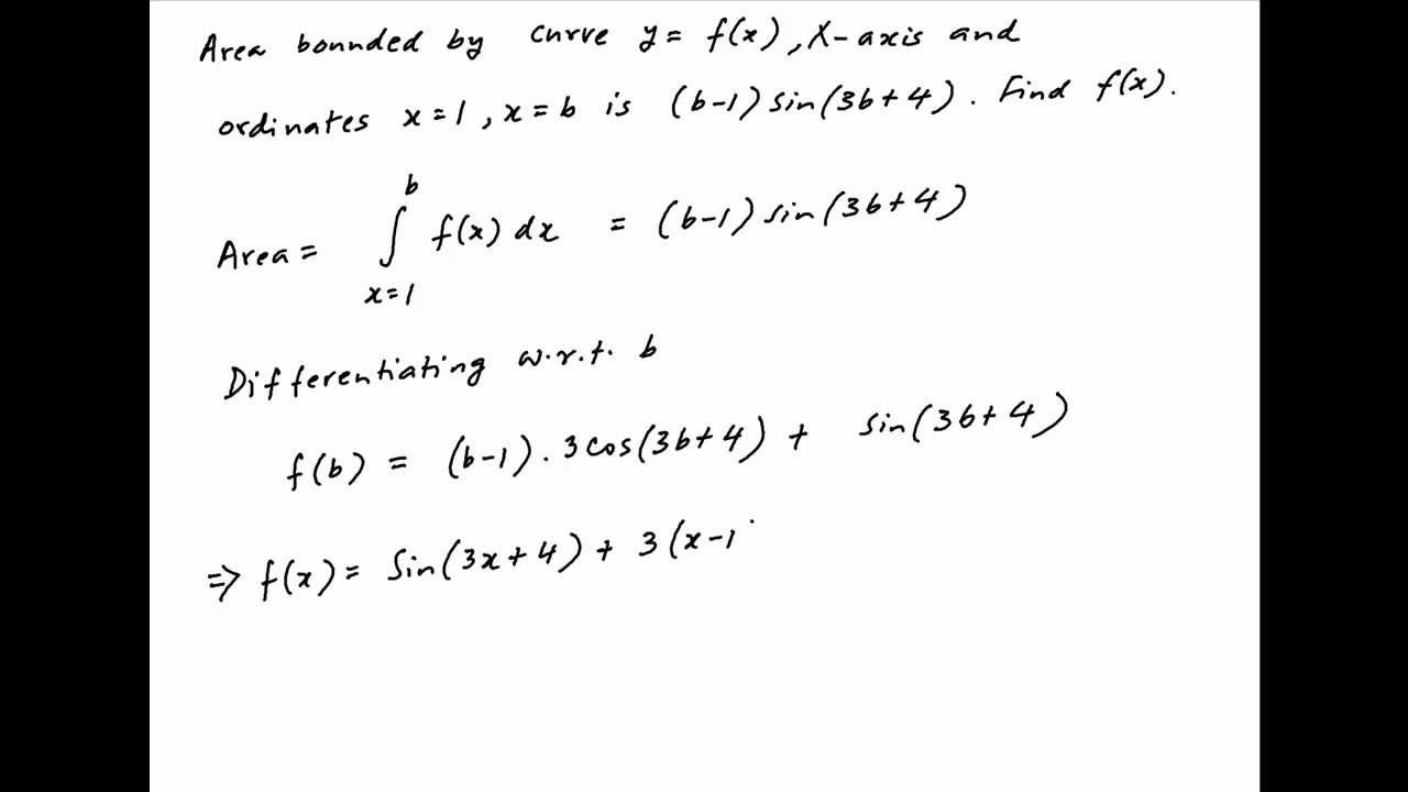 Find F(x) If The Area Bounded By The Xaxis, And The Given Curve And  Ordinates Is (b1)*sin(3b+4)