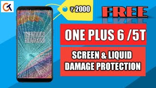 GET ONEPLUS 6 / ONEPLUS 5T LIQUID & SCREEN DAMAGE PROTECTION FOR 1 YEAR FREE WORTH ₹2000