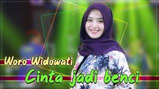 Woro Widowati Feat New Pallapa Official | Cinta jadi benci ( Official Video Musik Terbaru 2021 )