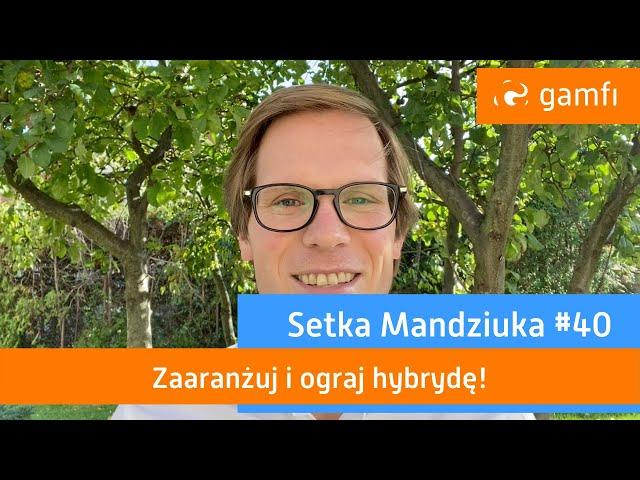 Setka Mandziuka #40 (Gamfi): Grywalizacja w pracy hybrydowej