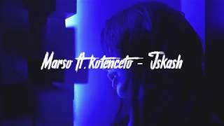 Marso X Kotenceto - Iskash [Teaser Video]