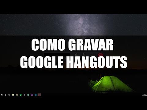 Como gravar os vídeos de Google Hangouts