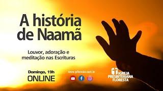 A história de Naamã | Culto 30/08/2020 | Igreja Presbiteriana Floresta de BH