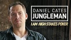 Daniel (Jungleman) Cates - I Am High Stakes Poker [Full Interview]