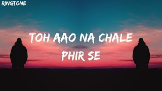 Toh Aao Na Chale Phir Se 🎵🎵 (Download link in Description)