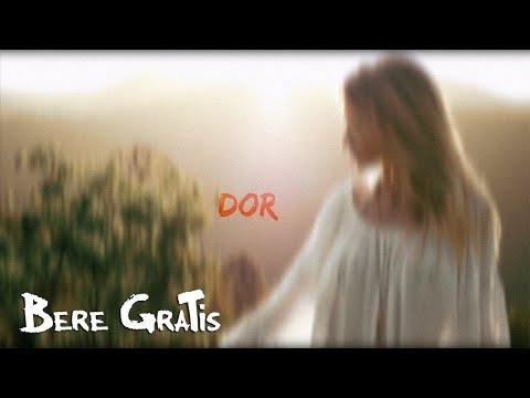 Bere Gratis - Dor | Audio