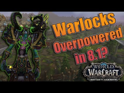 WARLOCKS in 8.1! Are We Overpowered? Updated Raid/Mythic + Builds and Azerite for All Three Specs!