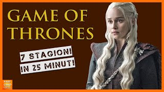 Game of Thrones - 7 stagioni in 25 minuti (FOLLIA TOTALE!)