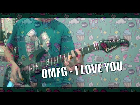 OMFG - I Love You | Guitar Cover with Solo