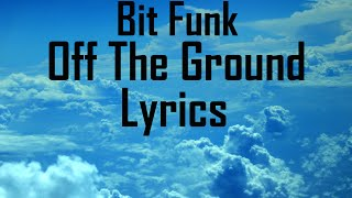 Bit Funk - Off The Ground ft. Shae Jacobs {Lyrics} {HD}