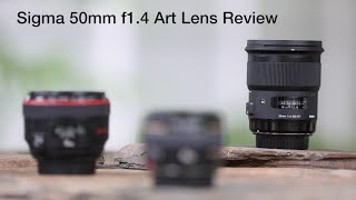Sigma 50mm f/1.4 Art Series Lens vs Canon 50 f1/.2 and f/1.4