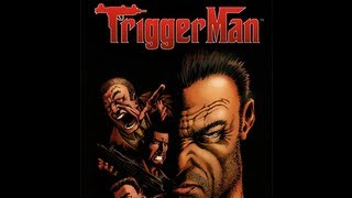 Trigger Man: The Video Review