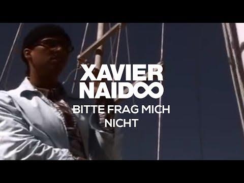 Xavier Naidoo - Bitte Frag Mich Nicht [Official Video]