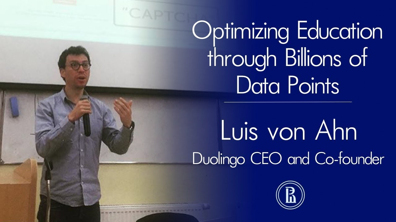 Luis von Ahn: Optimizing Education through Billions of Data Points