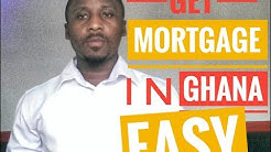 Mortgage Loan in Ghana - Step By Step Process Breakdown