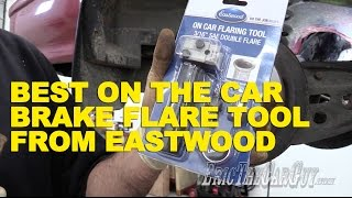 Best On The Car Brake Flaring Tool From Eastwood