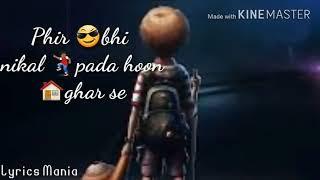 Doston Na koi Manzil Hai| Na koi saathi Hai| Lyrics Mania