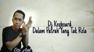 DJ Indria Tembilahan Riau || Dalam pasrah yang tak rela