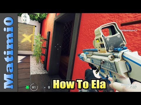 How To Ela - Rainbow Six Siege