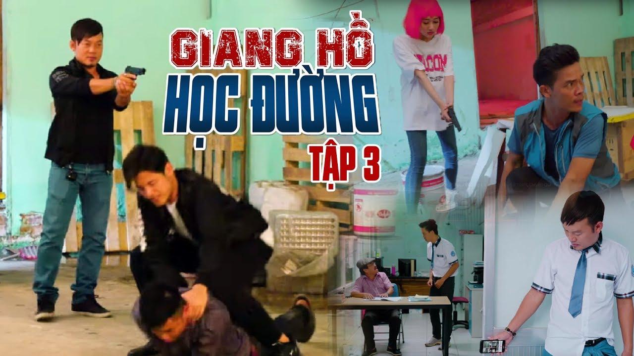 Phim Hài 2019 Giang Hồ Học Đường [Tập 3] - Long Đẹp Trai, Phương Lan, Anh Tài, Sỹ Toàn, Quyên Qui