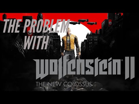 The problem with Wolfenstein II: The New Colossus... |