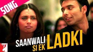 Saanwali Si Ek Ladki  - Song - Mujhse Dosti Karoge