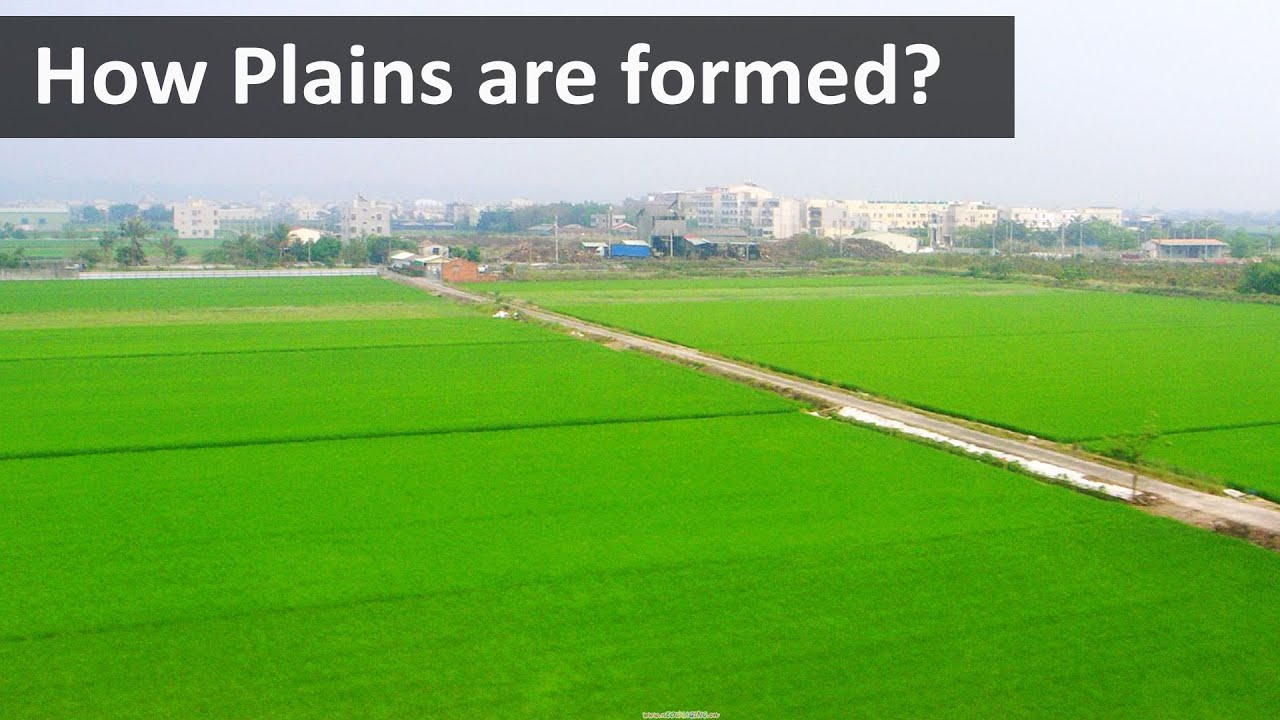 How plains are formed   Geography terms